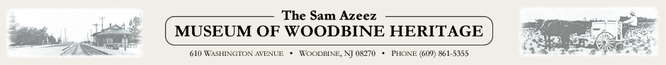 The Sam Azeez Museum of Woodbine Heritage, 610 Washington Avenue, Woodbine, NJ 08270, Phone 609-861-5355